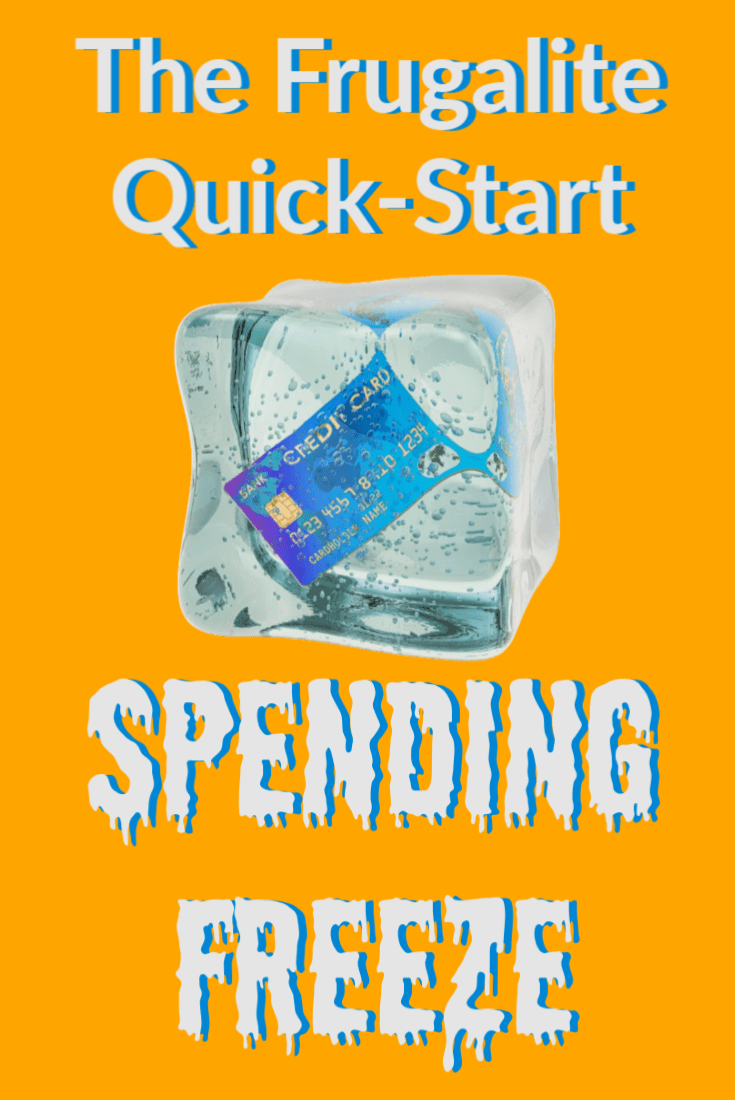 The Frugalite Quick-Start Spending Freeze