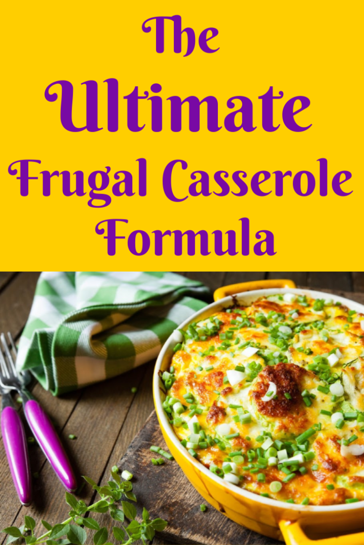 The Ultimate Frugal Casserole Formula