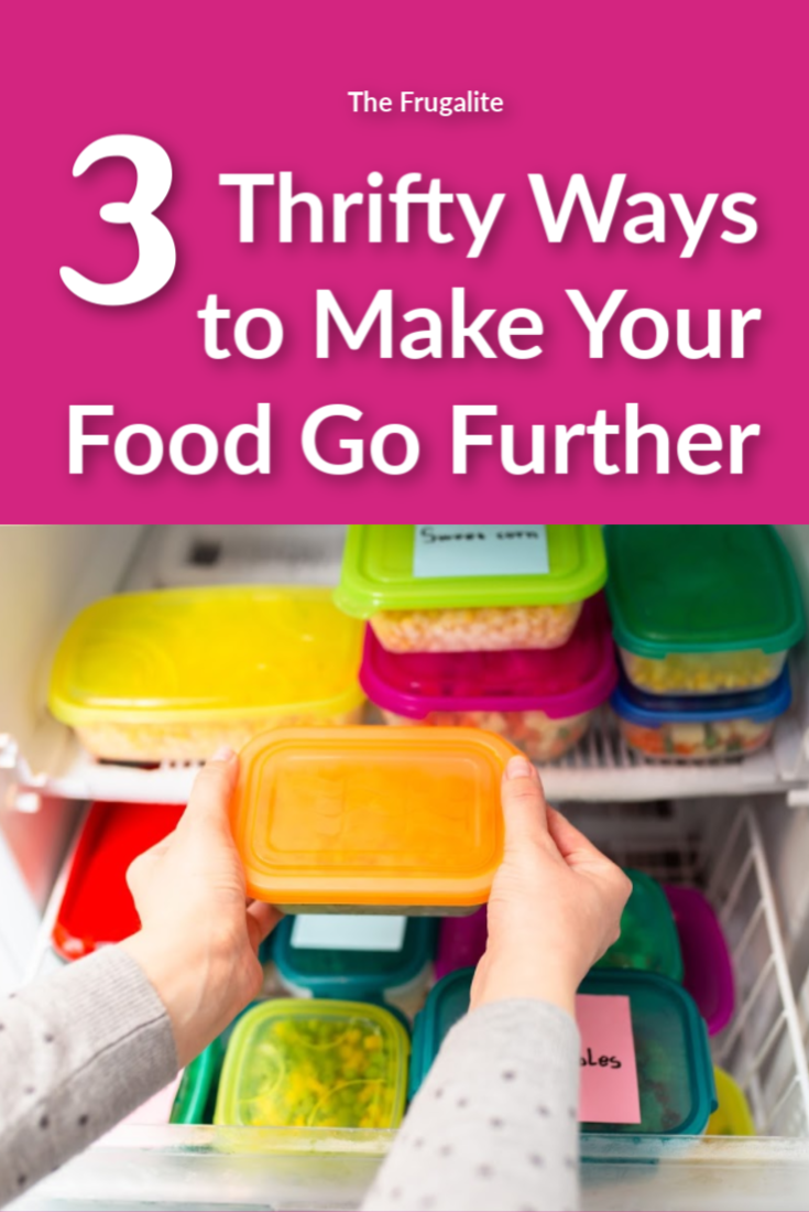 3 Thrifty Ways to Make Your Food Go Further