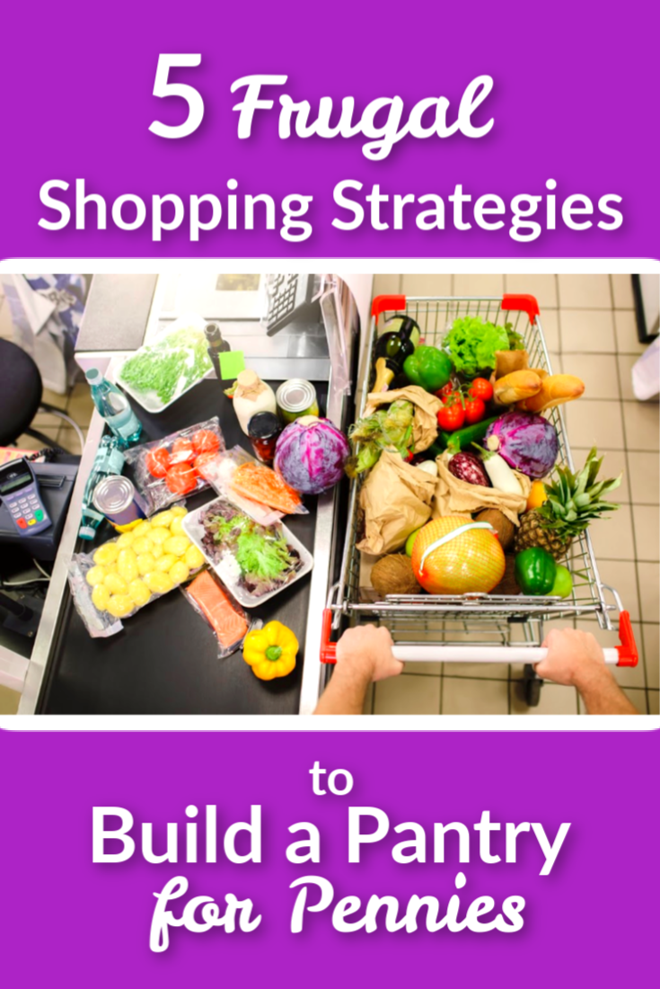 5 Frugal Shopping Strategies to Build a Pantry for Pennies