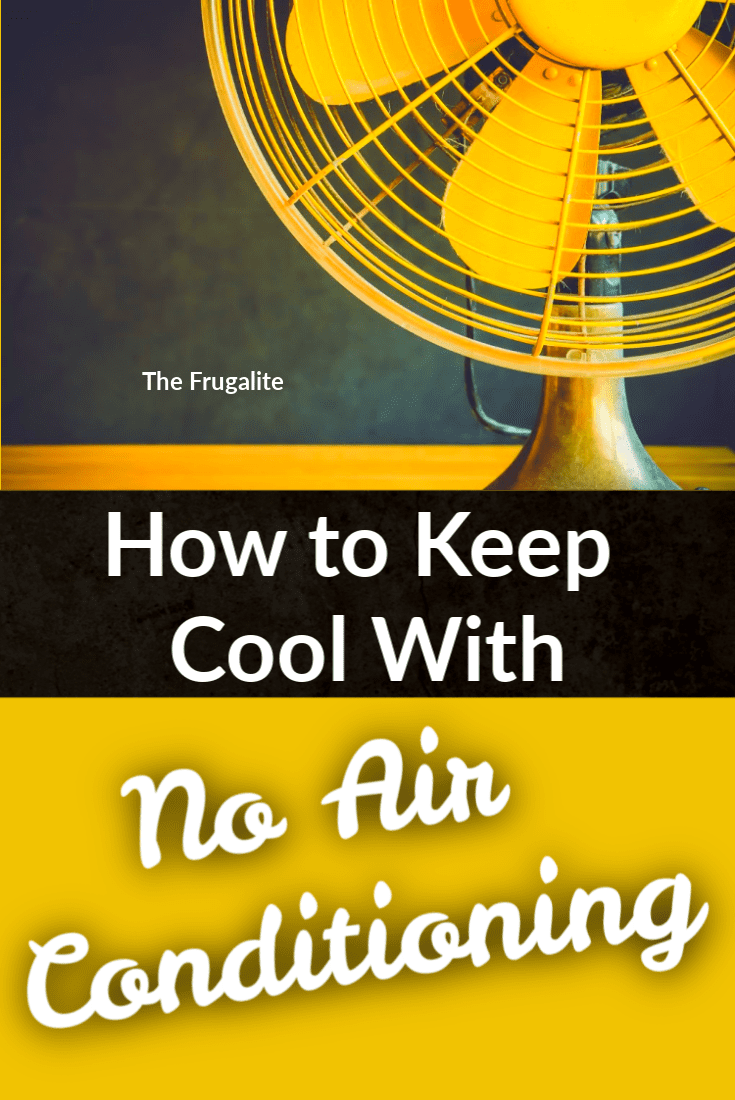 How to Keep Cool With No Air Conditioning
