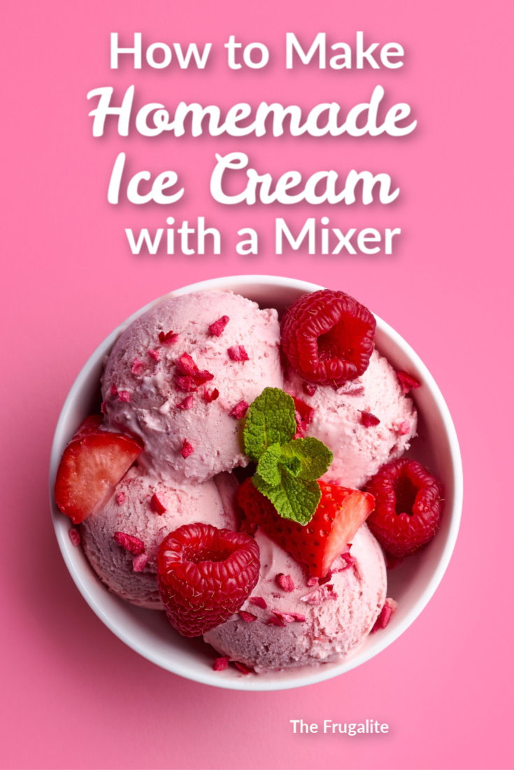 How to Make Homemade Ice Cream with a Mixer