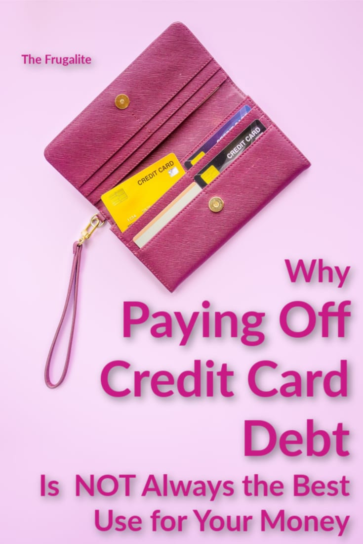 Why Paying Off Credit Card Debt Is NOT Always the Best Use for Your Money