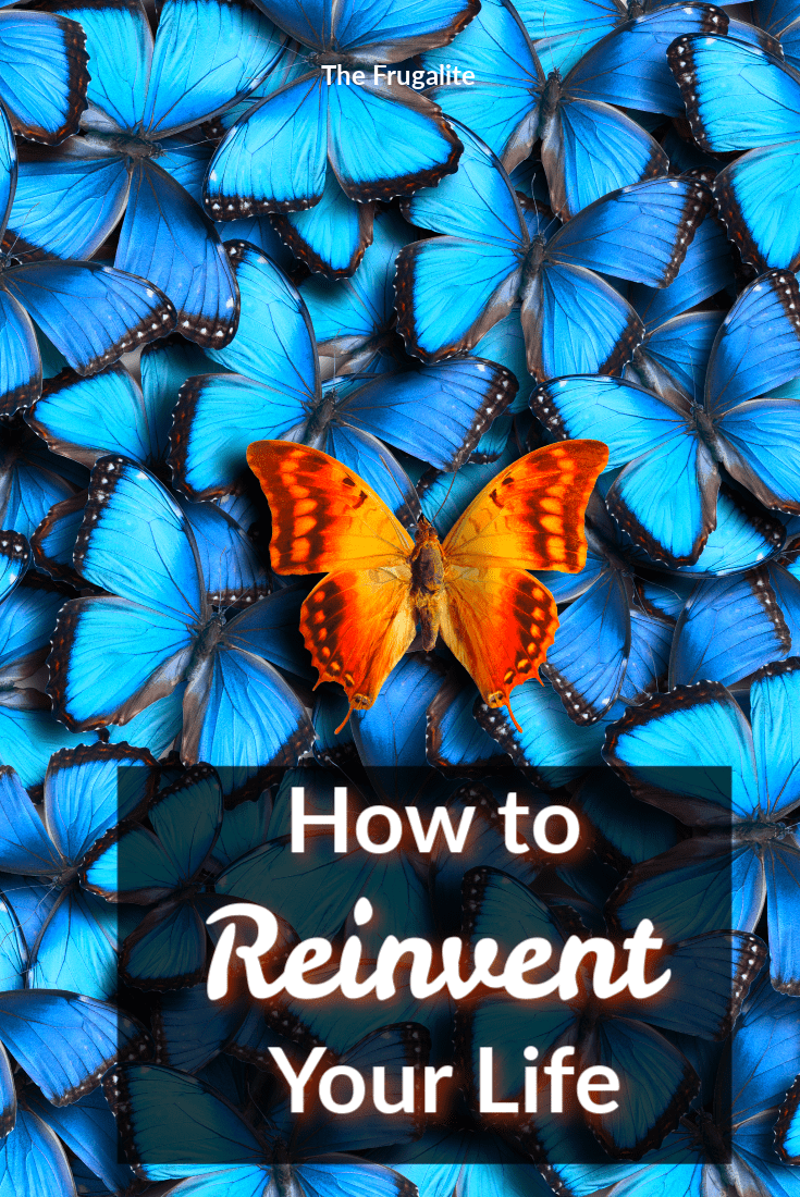 How to Reinvent Your Life and Reach Big Goals