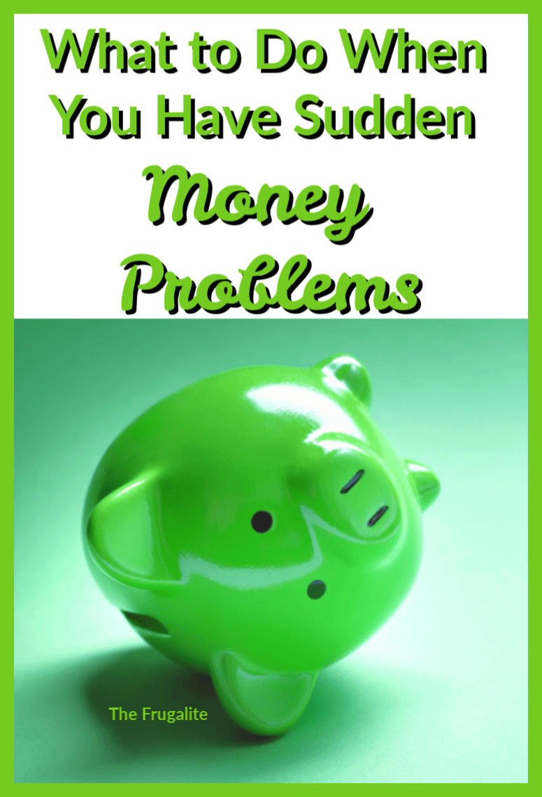 What to Do When You Have Sudden Money Problems