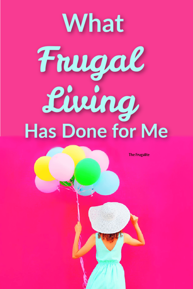 What Frugal Living Has Done for Me