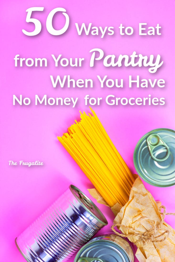 50 Ways to Eat from Your Pantry When You Have No Money for Groceries