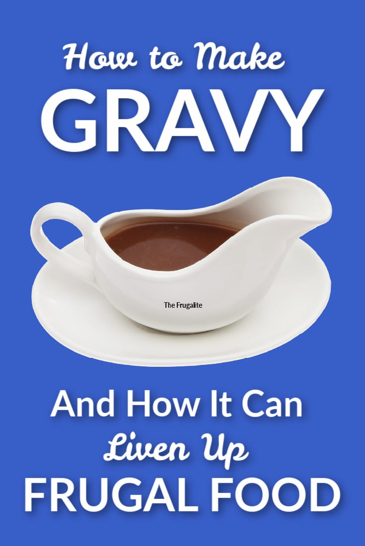 How to Make Gravy (And How It Can Liven Up Frugal Food)