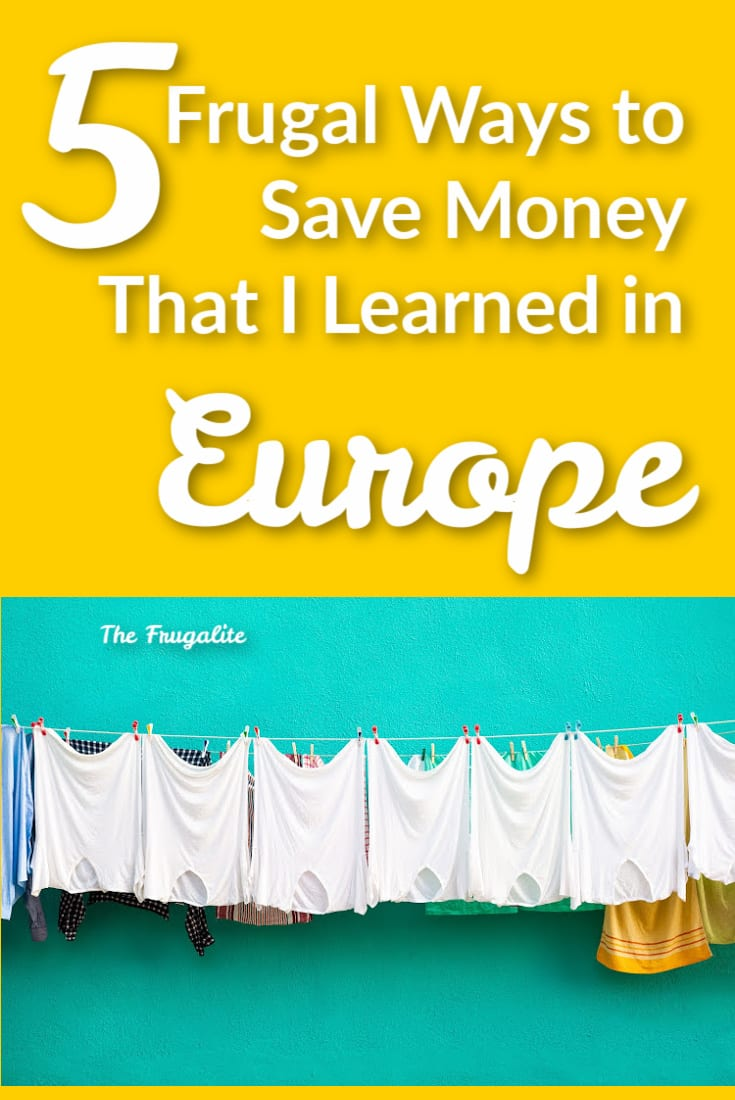 5 Frugal Ways to Save Money That I Learned in Europe