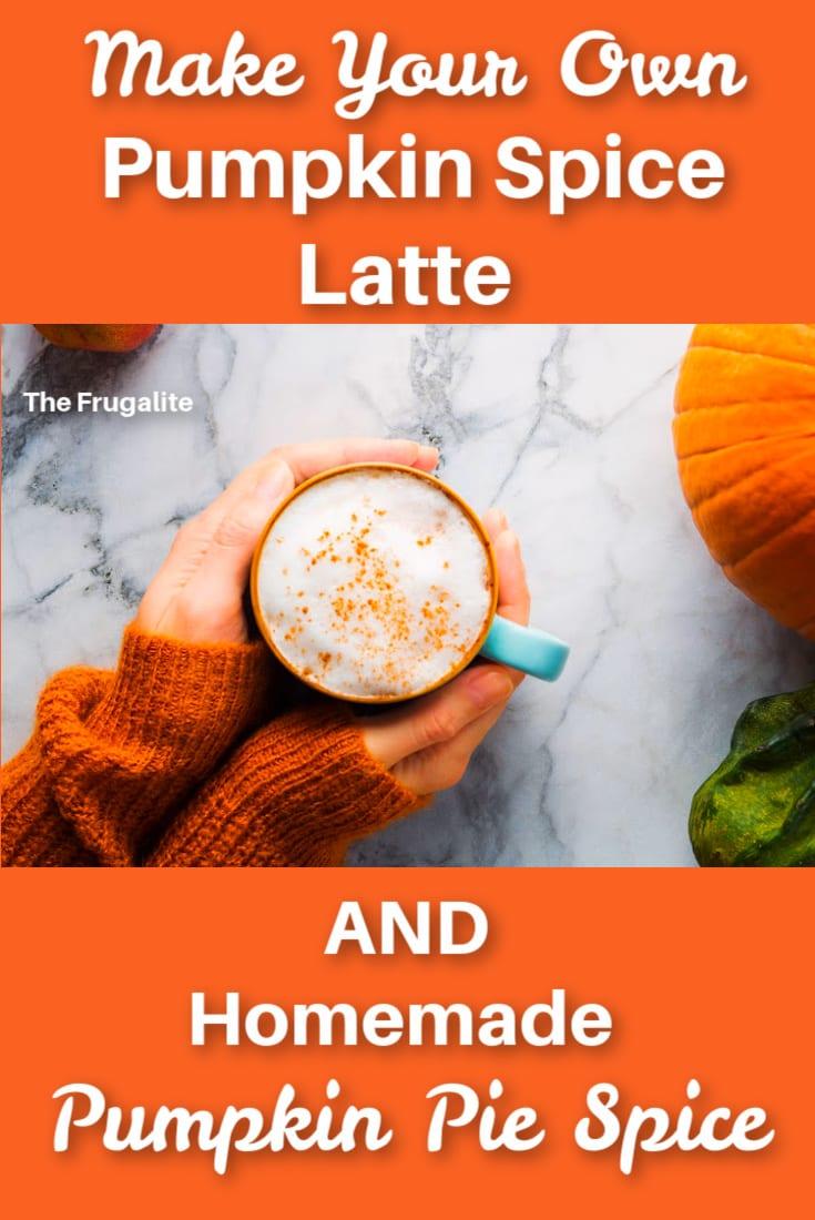Make Your Own Pumpkin Spice Latte with Homemade Pumpkin Pie Spice