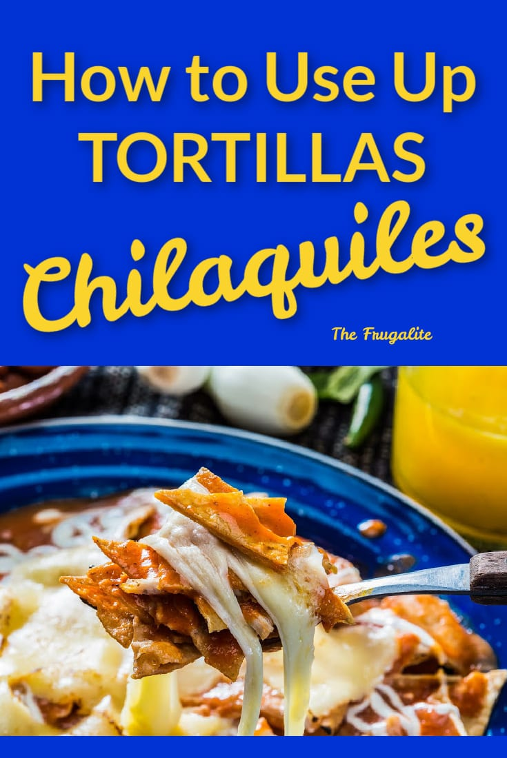How to Use Up Tortillas: Chilaquiles