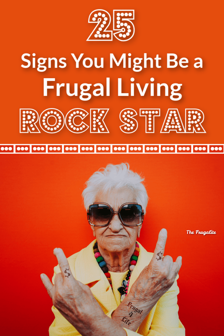 25 Signs You Might Be a Frugal Living Rock Star