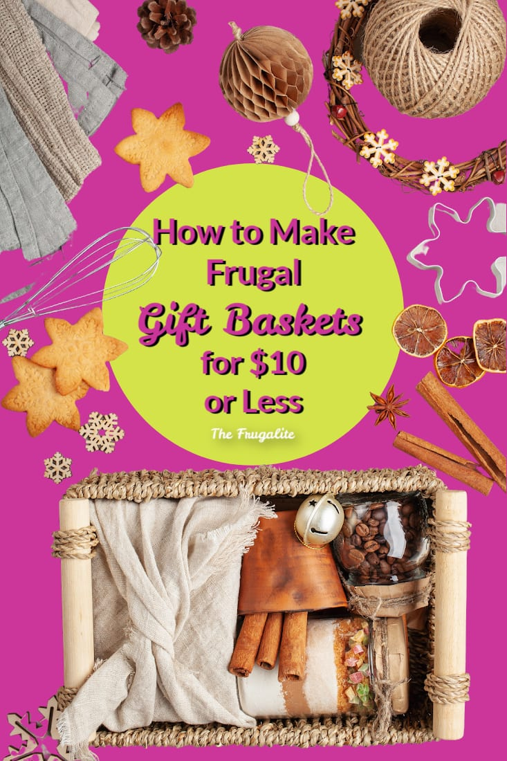 How to Make Frugal Gift Baskets for $10 or Less