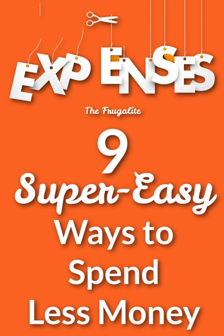 9 Super-Easy Ways to Spend Less Money