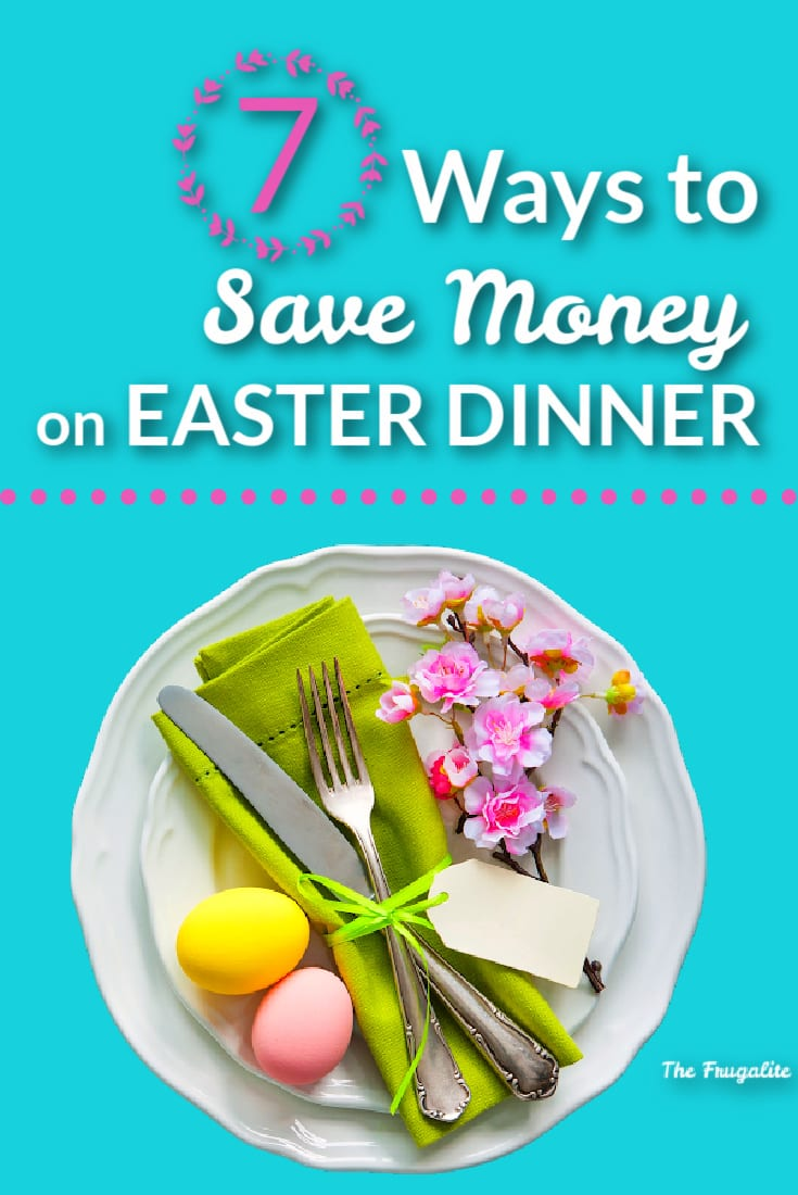 7 Ways to Save Money on Easter Dinner