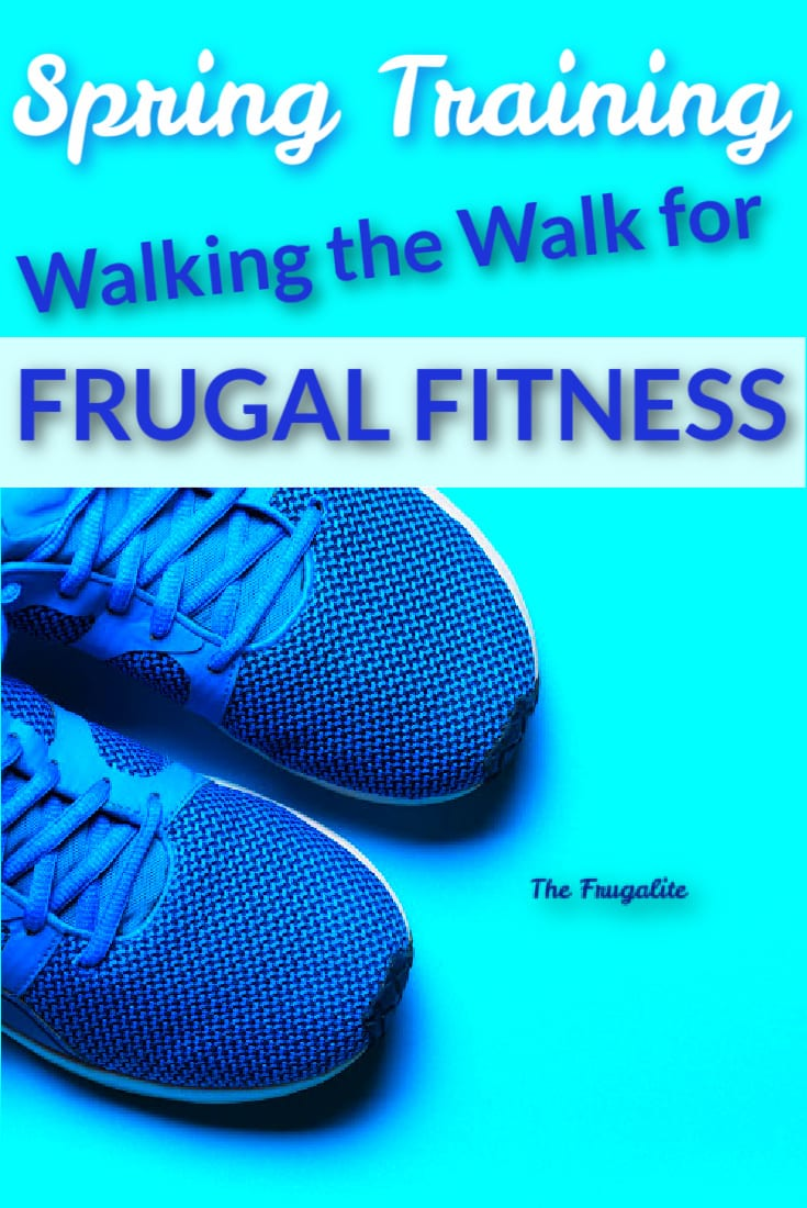 Spring Training: Walking the Walk for Frugal Fitness