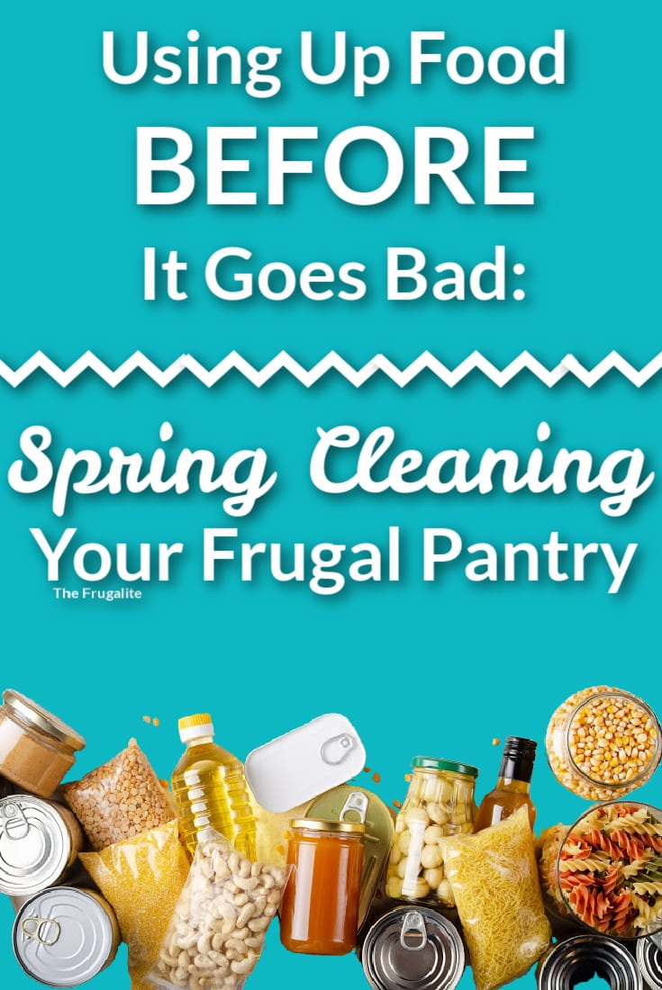 Using Up Food Before It Goes Bad: Spring Cleaning Your Frugal Pantry