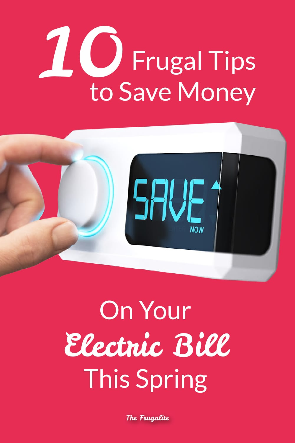 10 Frugal Tips to Save Money on Your Electric Bill This Spring