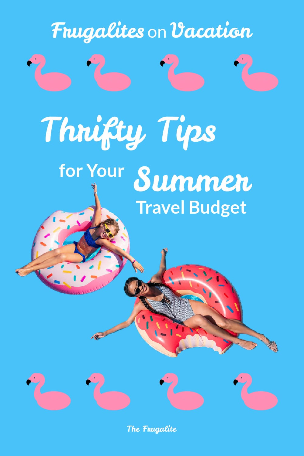 Frugalites on Vacation: 10 Thrifty Tips for Your Summer Travel Budget