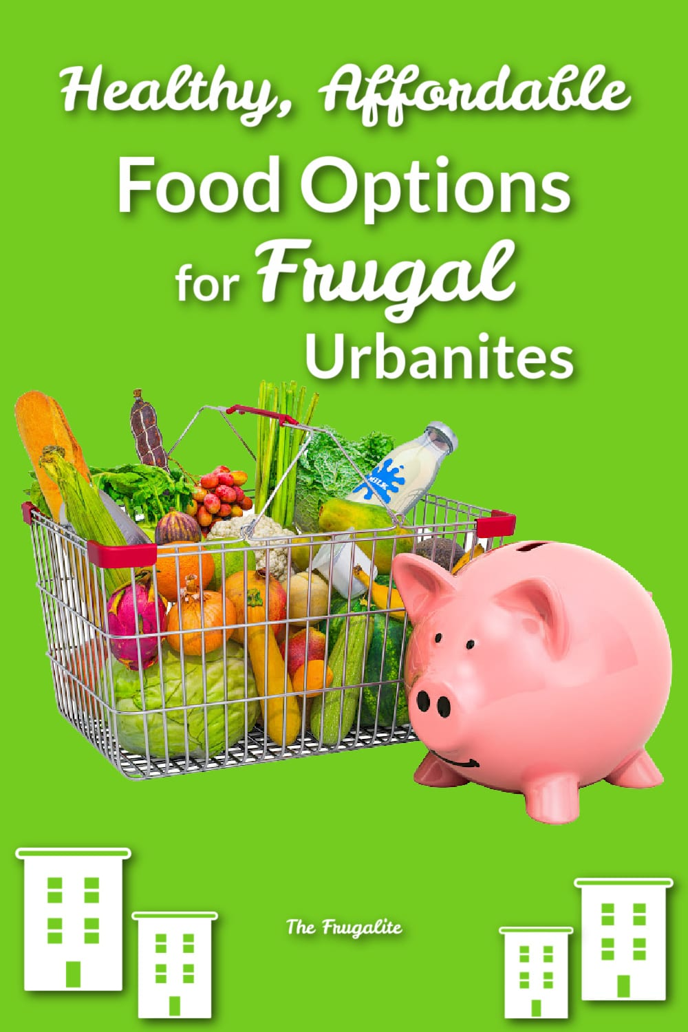 Healthy, Affordable Food Options for Urban Frugalites