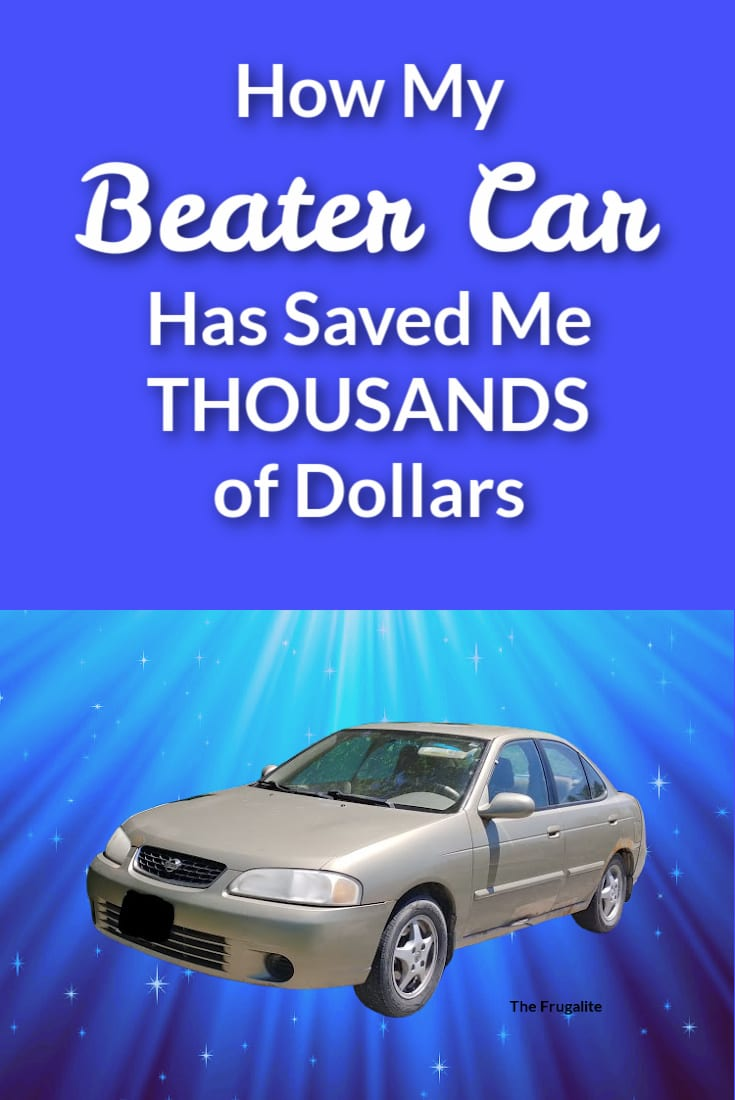How My Beater Car Has Saved Me Thousands of Dollars