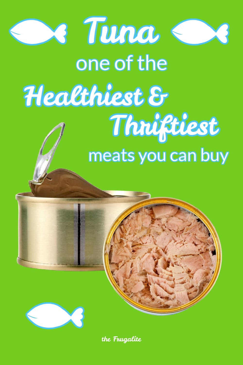 Tuna: One of the Healthiest and Thriftiest Meats You Can Buy