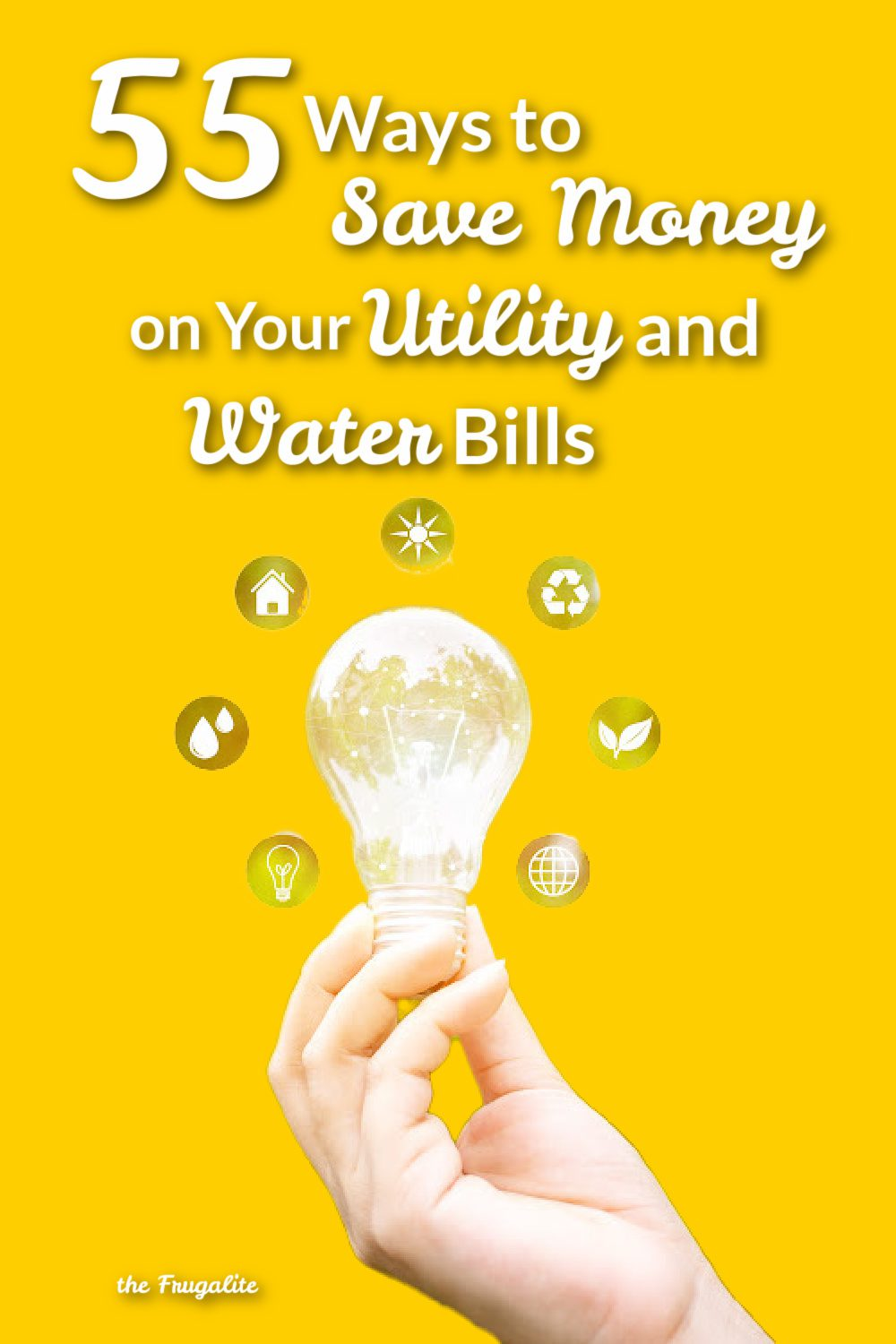 55 Ways To Save Money on Utility and Water Bills