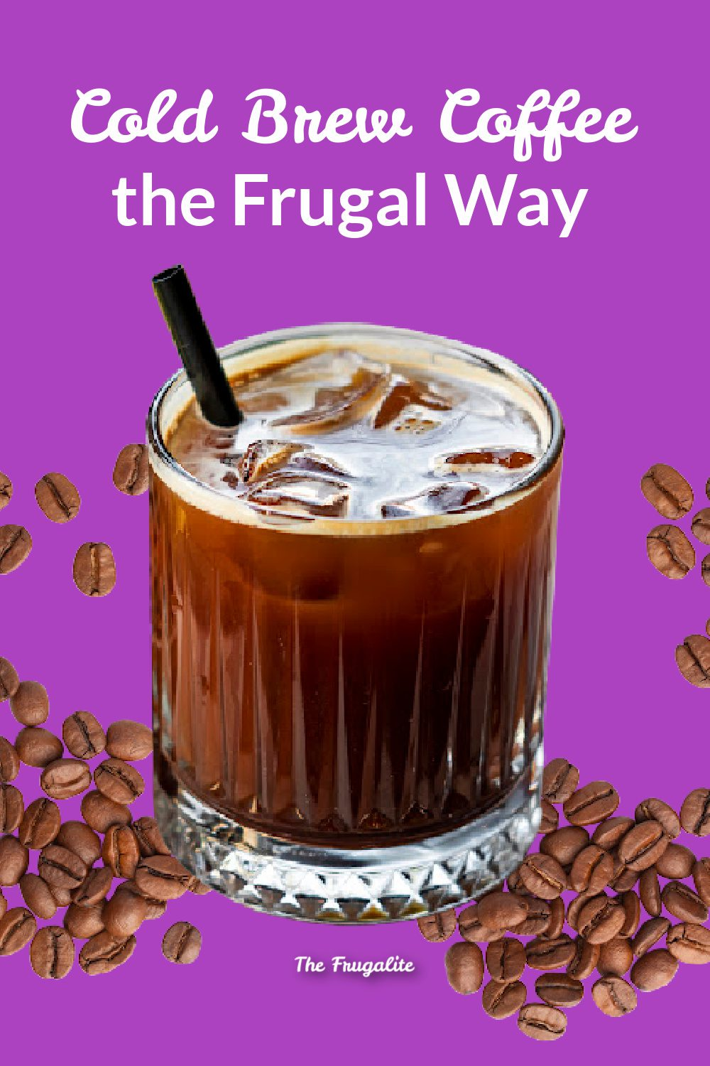 How to Cold Brew Coffee the Frugal Way