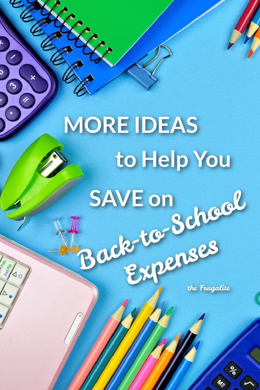 12 MORE Back to School Hacks for Frugal Families