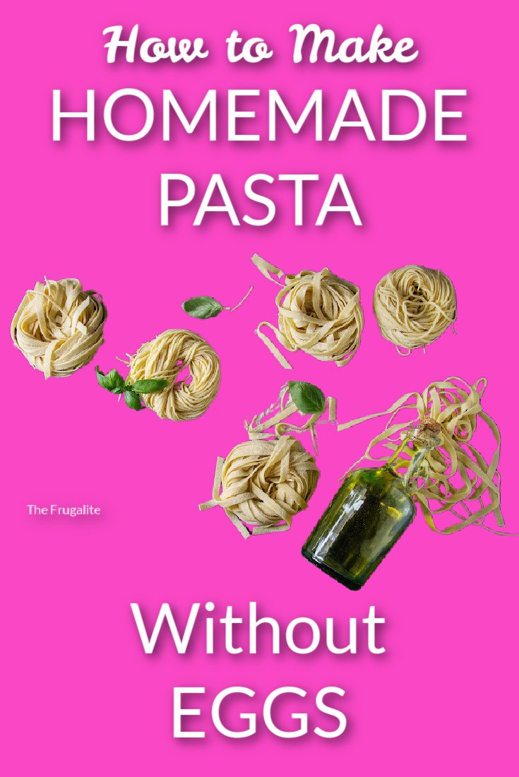 How to Make Homemade Pasta Without Eggs