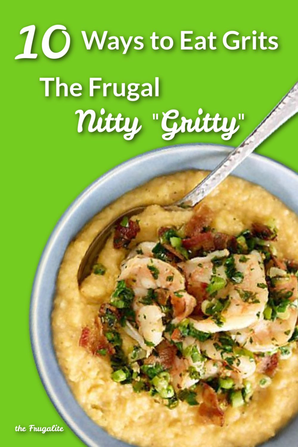 10 Ways to Eat Grits: The Frugal Nitty \