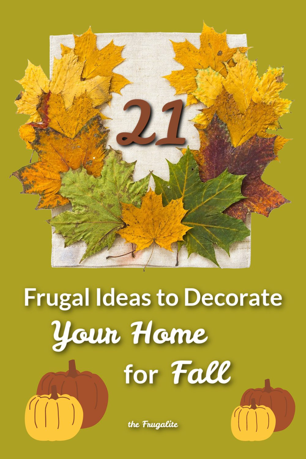 21 Frugal Ideas to Decorate Your Home For Fall