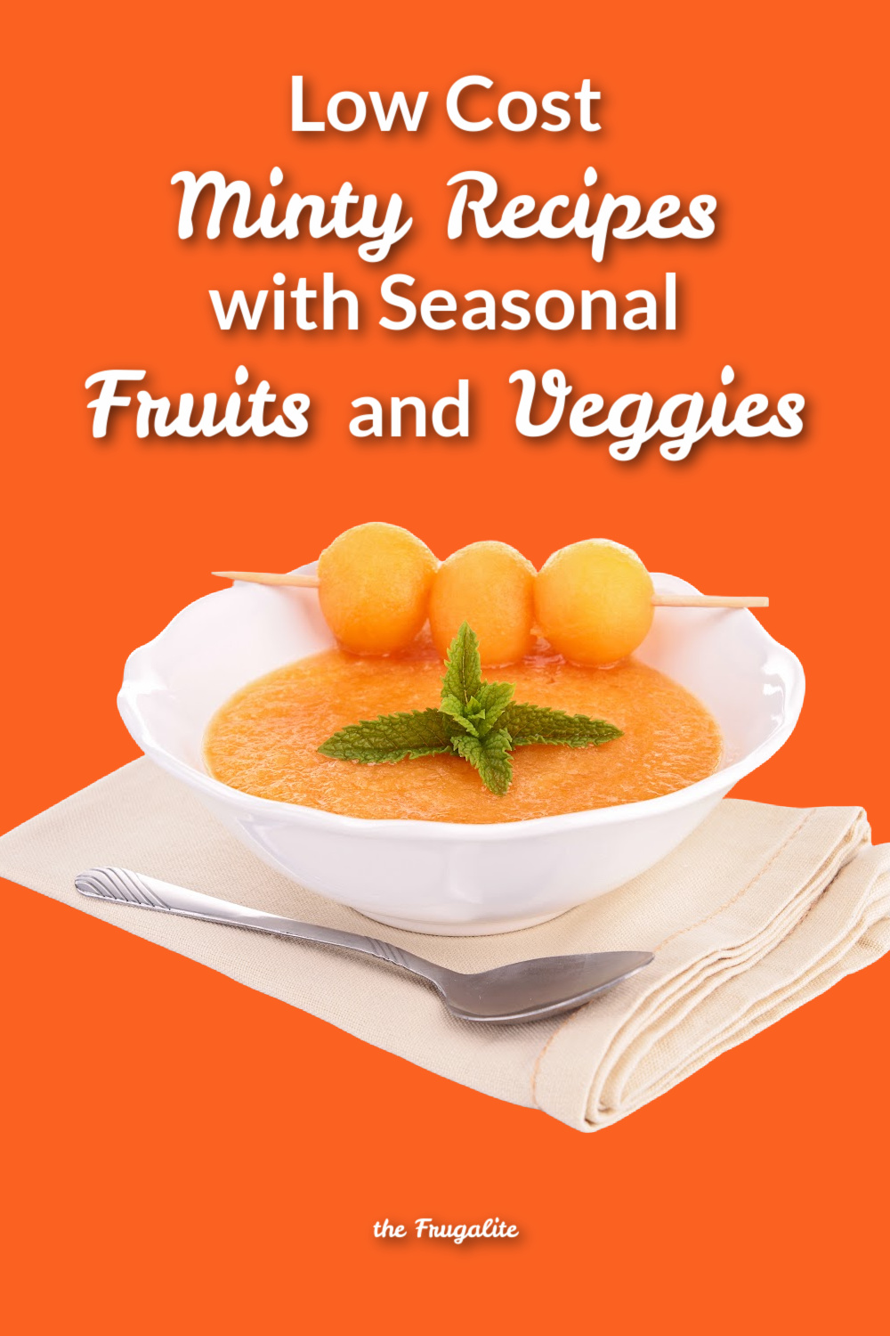 Low Cost Minty Recipes with Seasonal Fruits and Veggies