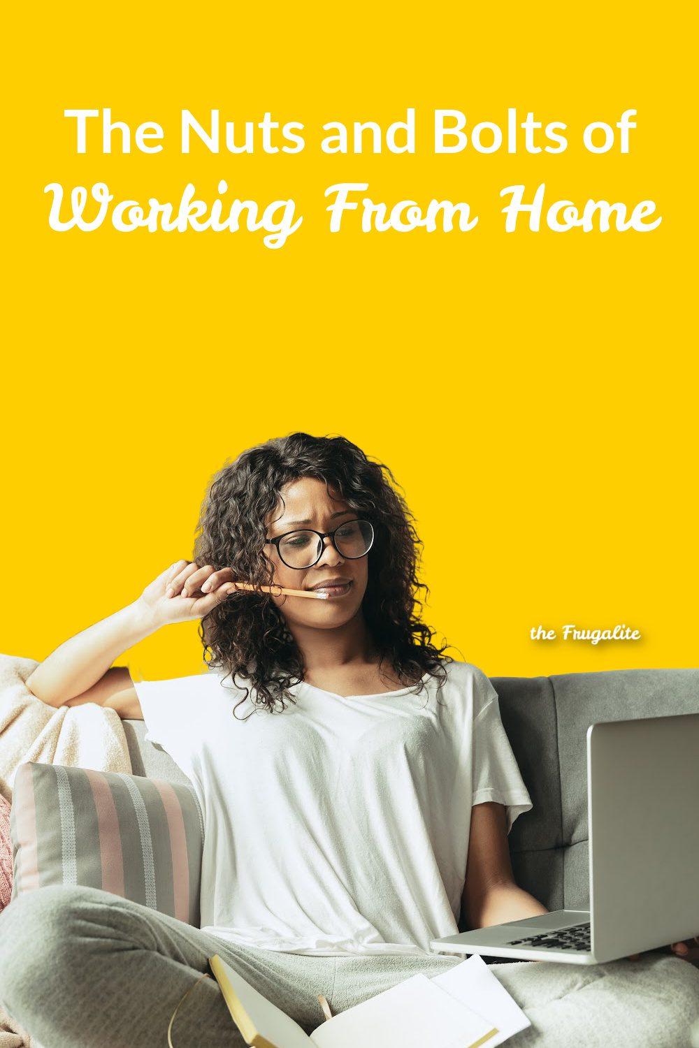 The Nuts and Bolts of Working From Home