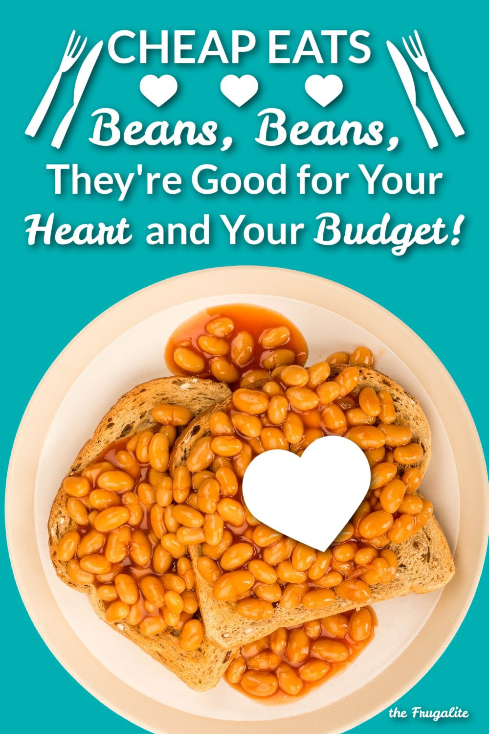 Cheap Eats: Beans, Beans! Good for Your Heart AND Your Budget!