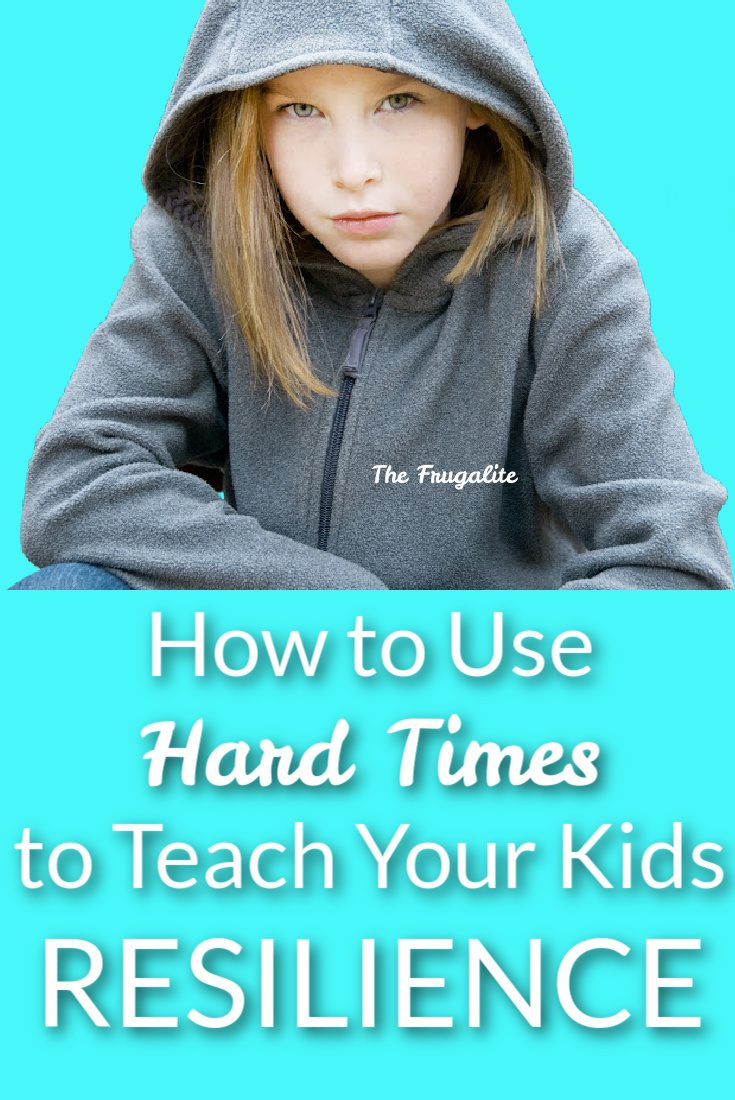 How to Use Hard Times to Teach Your Kids Resilience